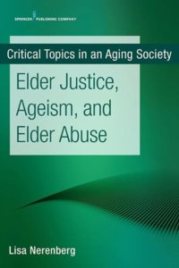Cover of Elder Justice, Ageism and Elder Abuse by Lisa Nerenberg